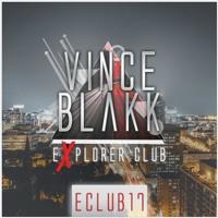 Vince Blakk - Explorer Club (#eClub17) [Epic Session]