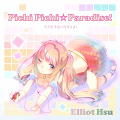 Pichi Pichi☆Paradise!