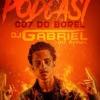 PODCAST 007 DO BOREL [[ DJ GABRIEL DO BOREL ]] PART XAMÃ & BUDDY POKER
