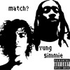 Match?- I BE!!!! (feat. Yung Simmie)(prod. Cxdy)