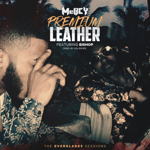 MeRCY Ft. Bishop - Premium Leather (Prod. by Solidified)