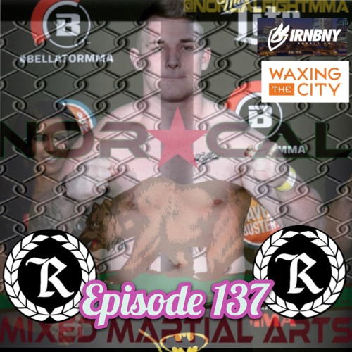 Episode 137: @norcalfightmma Podcast Featuring Cody Sons