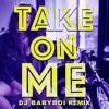 Take On Me (DJ Babyboi Remix)