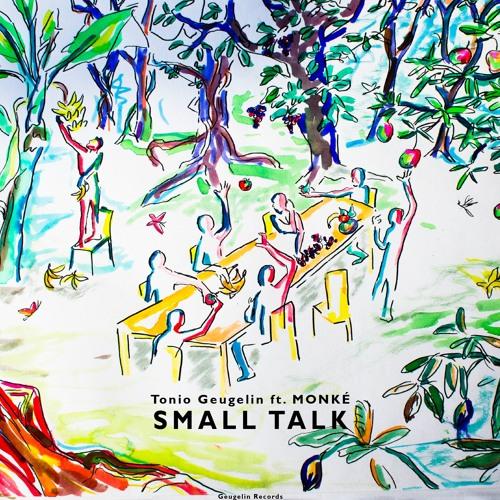 Small Talk (feat. MONKÉ) - (fairtrade project)