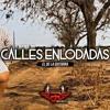 El De La Guitarra - Calles Enlodadas (Romanticas 2018)