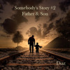 Somebody's Story #2 (Father & Son)