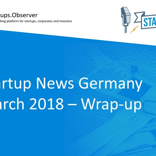 Startup News Germany - March 2018
