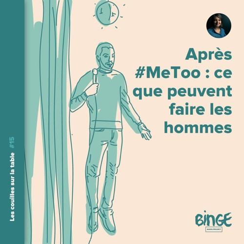 Après #MeToo : ce que peuvent faire les hommes