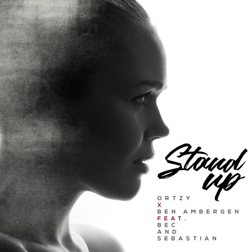 Ortzy x Ben Ambergen ft. Bec And Sebastian - Stand Up