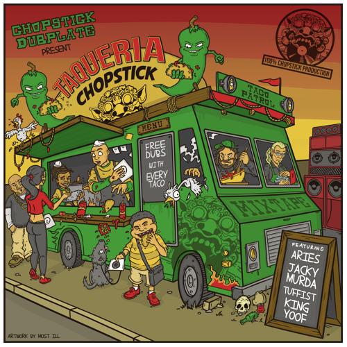 [Free Download] Chopstick Dubplate - Taqueria Chopstick Mixtape 2018