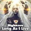 Nightcore - Long As I Live (Toni Braxton)