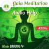 Gaia Meditation Audio Help ☯ 60 min Binaural Beats ⬇FREE DL⬇ 432Hz
