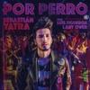 Sebastian Yatra Ft Luis Figueroa & Lary Over - Por Perro Portada del disco