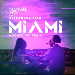Manuel Riva feat. Alexandra Stan - Miami (MoonSound Remix) Radio edit
