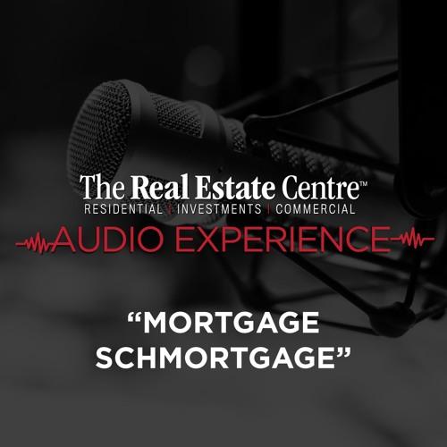 Mortgage Schmortgage