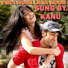 Tera Hone Laga Hoon(Ajab Prem Ki Ghazab Kahani 2009)COVER SONG BY KANU 29032018