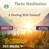 "Guided Meditation ""A Meeting With Yourself"" ☯ Binaural Beats ⬇FREE DL⬇ 432Hz"