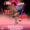 Tek Dat - Mic Love [Carnival 2018 Release]