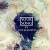 Your Song - Orginal by DTS Acoustic