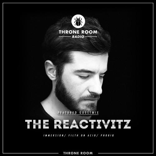 Throne Room Radio #026 - The Reactivitz