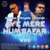 Angela Motie x Apache Waria x Pooran Seeraj - Aye Mere Humsafar (The Remix)