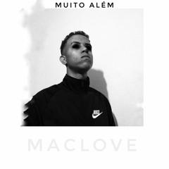 MacLove - Muito Além (Prod. A Capella records)