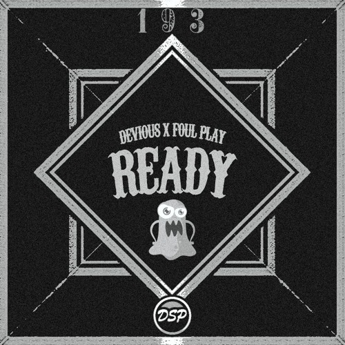Devious x Foul Play - Ready (DIRTYSNATCHA PROMOTIONS)