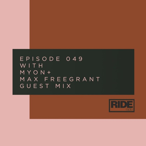 Electronic Radio1 Guest Mix: Ride Radio 049 With Myon + Max Freegrant Guest Mix By Myon