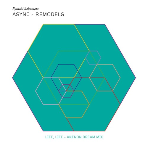 "Ryuichi Sakamoto - ""Life, Life"" (Anenon Dream Mix)"