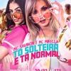 MC Savinon E MC Mirella - Tô Solteira E Tà Normal ( DJ Ferrugem ) mp3