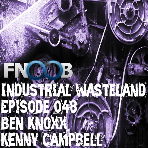 Kenny Campbell - Industrial Wasteland Episode 048