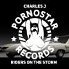 Charles J - Riders on the Storm (Original Mix )