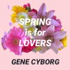 SPRING is for LOVERS