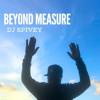 """""""Beyond Measure"""""""