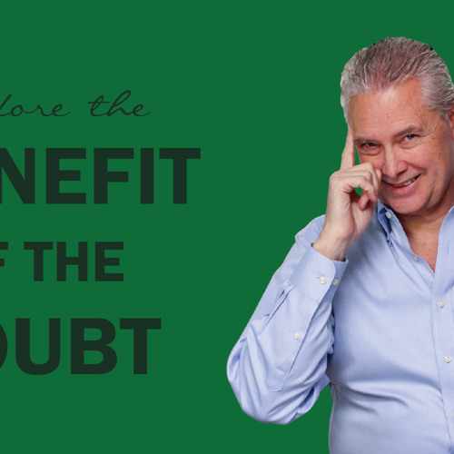 Before the Benefit of the Doubt - Thoughts from Kevin