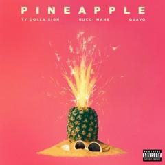 Pineapple (feat. Gucci Mane & Quavo)