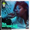 MC Don Juan - Na Intenção (PHEOS & Tight Tie Remix)