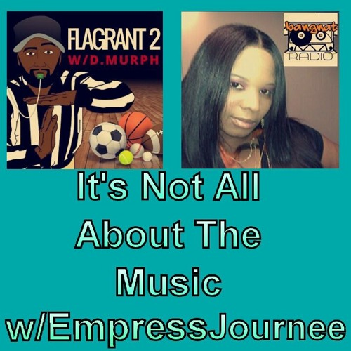 It's Not All About The Music w/@empressjournee