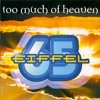 Eiffel 65 Too MUch Of Heaven - Dj Ozzy Bootleg -Free download