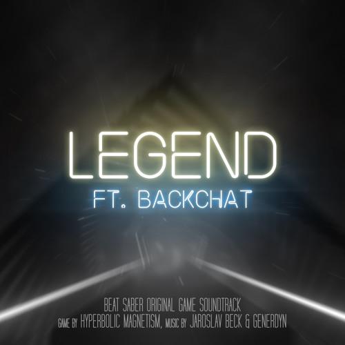 Jaroslav Beck & Generdyn - Legend ft  Backchat (Beat Saber