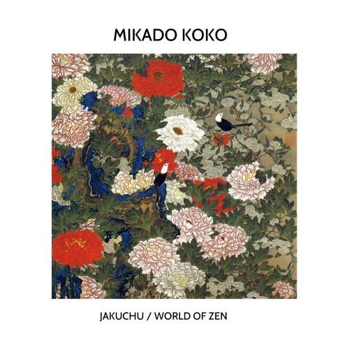 Mikado Koko - Jakuchu, World of Zen [MoBlack Records]