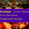 Nostalgia - Malayalam Mashup - Cover Version