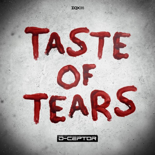 D-Ceptor - Taste Of Tears