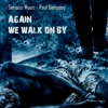 Again We Walk On By feat. Paul Dempsey