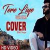 Tere Liye - Veer Zaara - Bilal Inayat - Cover Song