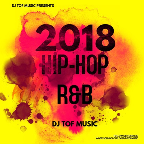 2018 HIP HOP/R&B Vibes - Mix 1 [FREE DOWNLOAD] by 🔥DJ TOF