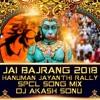 JAI BAJRANG 2018 HANUMAN JAYANTHI RALLY SPCL SONG MIX BY DJ AKASH SONU FROM SAIDABAD