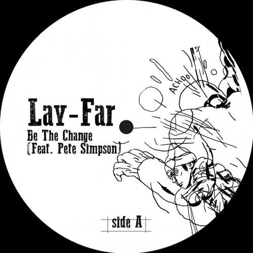 PREMIERE : Lay-Far - Be The Change (feat. Pete Simpson) - Original