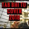 Tab Bhi Tu Song Cover   October Movie   Rahat Fateh Ali Khan   Varun Dhawan   2018