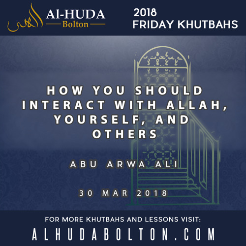 How You should Interact with Allah, yourself, and others